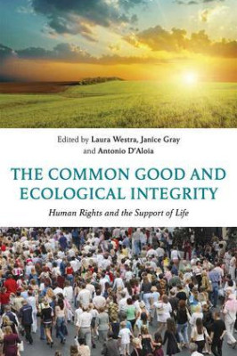 Confronting Ecological and Economic Collapse: Ecological Integrity for Law, Policy and Human Rights